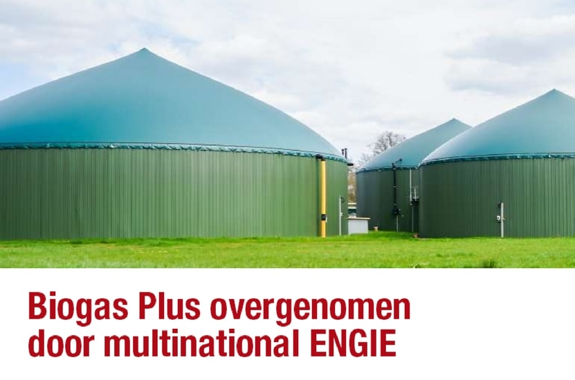 Biogas Plus overgenomen door multinational ENGIE